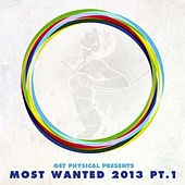 Play & Download Get Physical Presents Most Wanted 2013, Pt. 1 by Various Artists | Napster