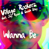 Play & Download Wanna Be (Remixes) by Village Rockerz | Napster