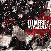Illmerica by Wolfgang Gartner