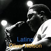 Play & Download Latino by Oliver Nelson | Napster