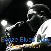 Play & Download Booze Blues Baby by Oliver Nelson | Napster