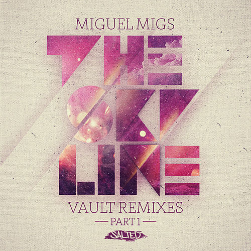 The Skyline Vault Remixes, Pt. 1 by Miguel Migs
