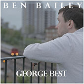 Play & Download George Best by Ben Bailey | Napster