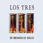 Play & Download Se Remata el Siglo by Los Tres | Napster