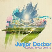 Play & Download Dancing in Your Dreams - Single by Junior Doctor | Napster