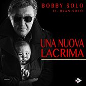 Play & Download Una nuova lacrima by Bobby Solo | Napster