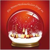 Play & Download Die Winterweihnachtszeit Fängt An by Various Artists | Napster
