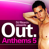 Play & Download DJ Ricardo Presents Out Anthems 5 by Various Artists | Napster
