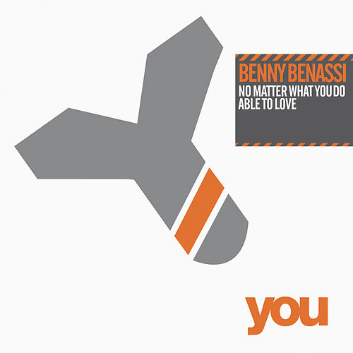 Play & Download No Matter What You Do / Able To Love by Benny Benassi | Napster