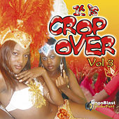 Play & Download It Is Crop Over Vol. 3 by Various Artists | Napster