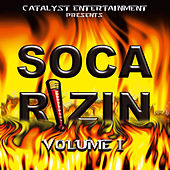 Play & Download Soca Rizin Vol.1 by Various Artists | Napster