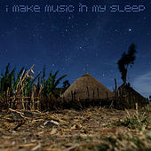 Play & Download I Make Music In My Sleep by Various Artists | Napster