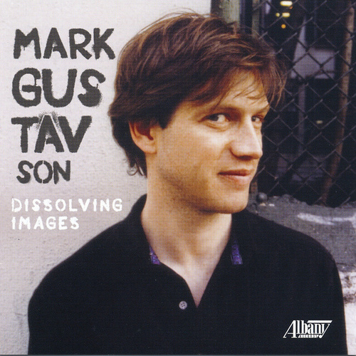 Play & Download Mark Gustavson: Dissolving Images by Various Artists | Napster