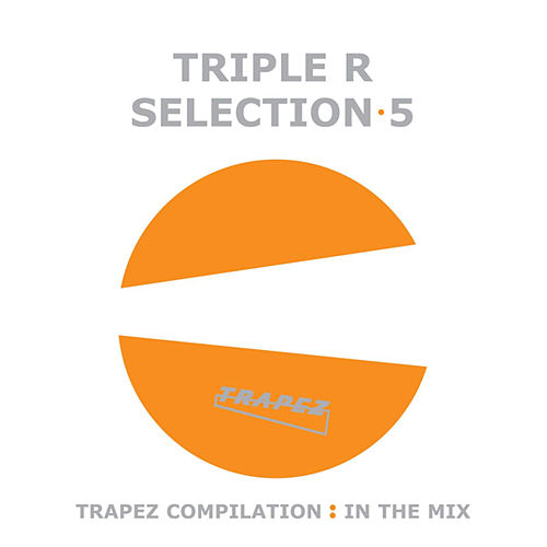 Play & Download Triple R - Selection 5 by Various Artists | Napster