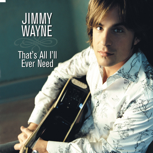 Play & Download That's All I'll Ever Need by Jimmy Wayne | Napster