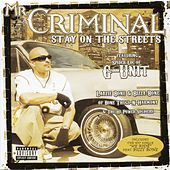 Stay On The Streets by Mr. Criminal