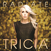 Play & Download Radiate by Tricia Brock | Napster