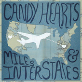 Miles & Interstates by Candy Hearts