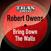 Play & Download Bring Down the Walls (Remastered) by Robert Owens   Napster