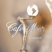 Play & Download Café Del Mar Classical by Various Artists | Napster