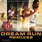Bhaag Milkha Bhaag Dream Run Remixes by Shankar-Ehsaan-Loy
