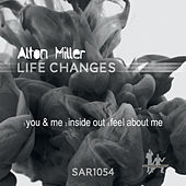 Life Changes EP by Alton Miller