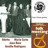 Play & Download Folk Meeting : Odetta, Joan Baez, Maria Carta, Amália Rodrigues (Musica sì e I lunedì del Sistina) by Various Artists | Napster