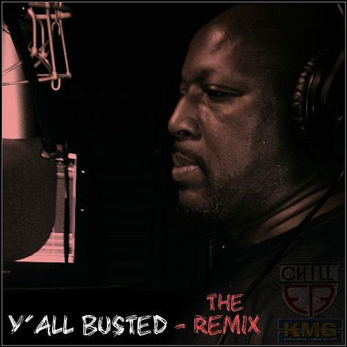 Y'all Busted (Remix 2013) by Chill E.B.