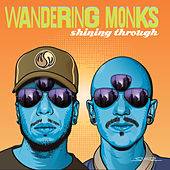 Shining Through by Wandering Monks