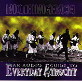 Play & Download An Audio Guide to Everyday Atrocity by Nothingface | Napster