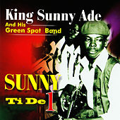 Play & Download Sunny Ti De Vol. 1 by King Sunny Ade | Napster