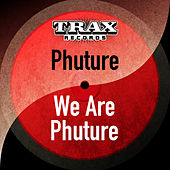 We Are Phuture (Remastered) by Phuture