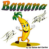 Play & Download Banana - Single by La Salsa Del Caribe | Napster