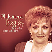 Play & Download Here Today Gone Tomorrow by Philomena Begley | Napster