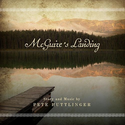 Play & Download McGuire's Landing by Pete Huttlinger | Napster