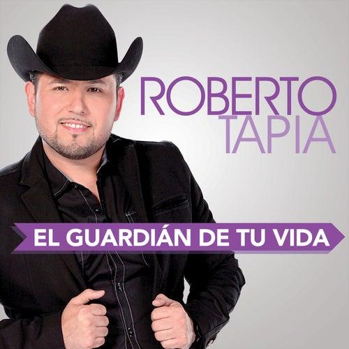 El Guardián De Tu Vida by Roberto Tapia