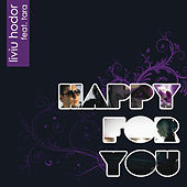 Play & Download Happy For You by Liviu Hodor | Napster