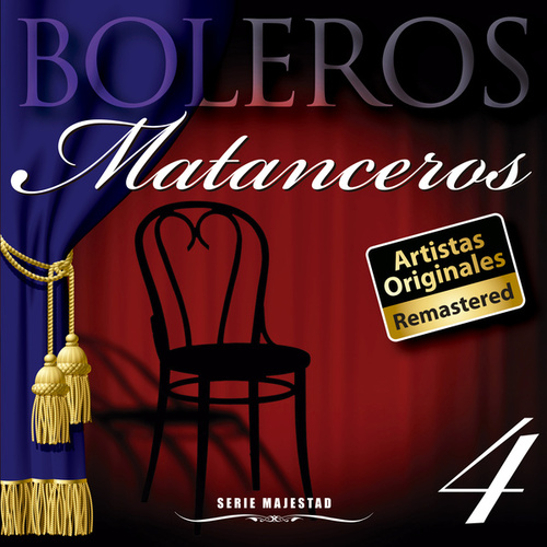 Play & Download Serie Majestad: Boleros Matanceros Vol. 4 (Remastered) by La Sonora Matancera | Napster
