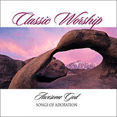 Our God Is An Awesome God - Songs of Adoration from the Classic Worship series by Various Artists
