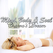 Mind, Body & Soul by Chakra's Dream