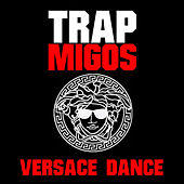 Play & Download Versace Dance by Trap Migos | Napster