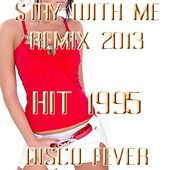 Play & Download Stay With Me (Remix 2013  Hit 1995) by Disco Fever | Napster