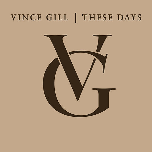 These Days by Vince Gill