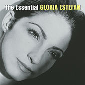Play & Download The Essential Gloria Estefan by Gloria Estefan | Napster