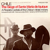 Play & Download Chile: The Seige Of Santa Maria De Iquique - A People's Cantata by Quilapayun | Napster