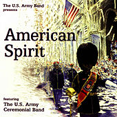 Play & Download American Spirit by United States Army Ceremonial Band | Napster