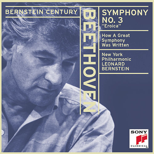 Play & Download Beethoven: Symphony No. 3 in E-flat Major, Op. 55 'Eroica' by New York Philharmonic | Napster