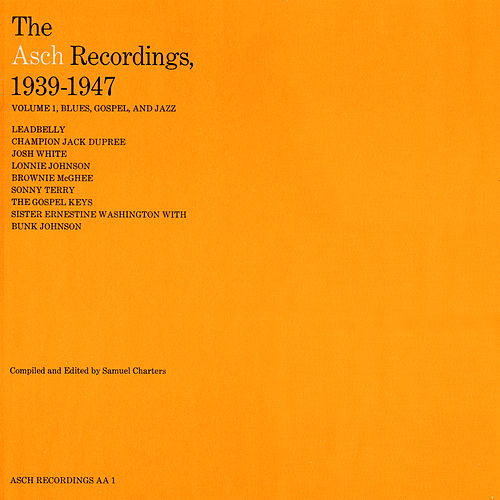 The Asch Recordings, 1939 To 1947 - Vol. 1: Blues, Gospel, And Jazz by Various Artists