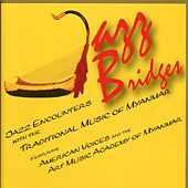 Jazz Bridges Myanmar (Burma) by Various Artists