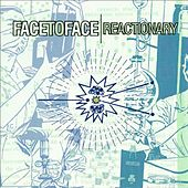 Play & Download Reactionary by Face to Face | Napster